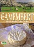 Couverture : Le Camembert - Histoire, fabrication, terroir, recettes.