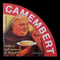Couverture : Camembert, histoire, gastronomie et étiquettes