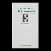 Couverture : Camembert de Normandie un produit, un paysage