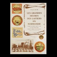 Couverture : Les grandes heures des laitiers en Normandie